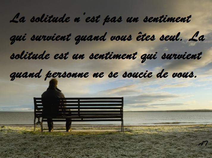 La solitude n'est pas un sentiment qui survient