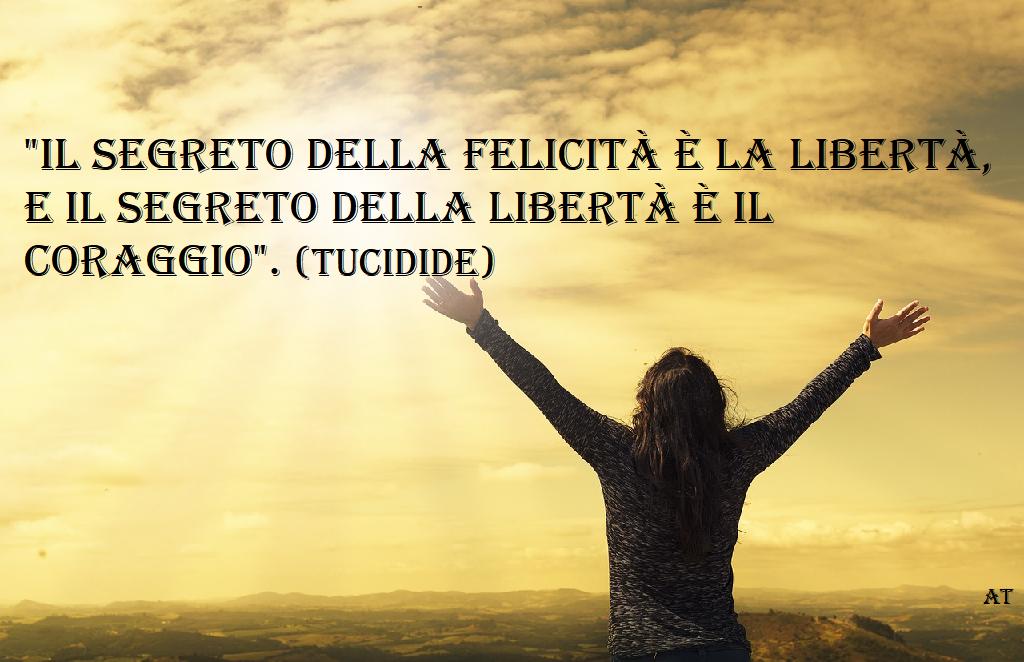 Il segreto della felicità è la libertà