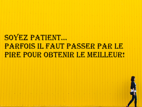 Soyez patient…
